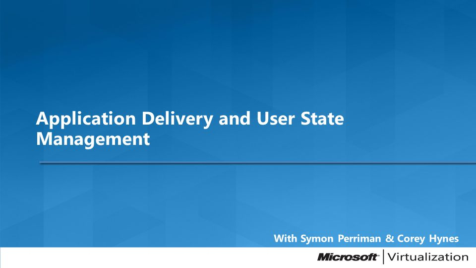 Application Delivery and User State Management