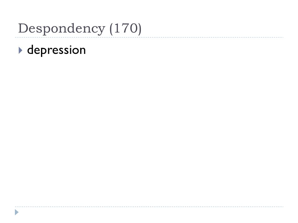 Despondency (170)  depression