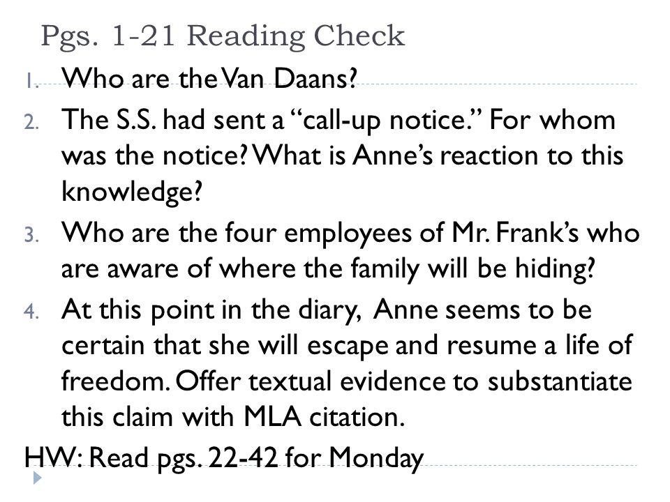 Pgs.1-21 Reading Check 1. Who are the Van Daans. 2.