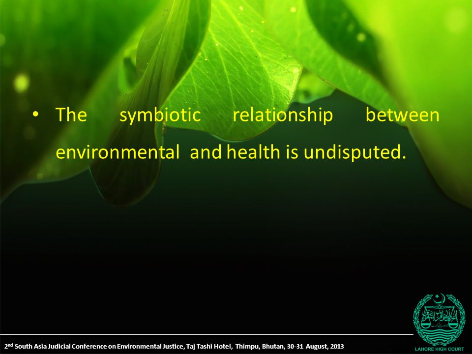 The symbiotic relationship between environmental and health is undisputed.