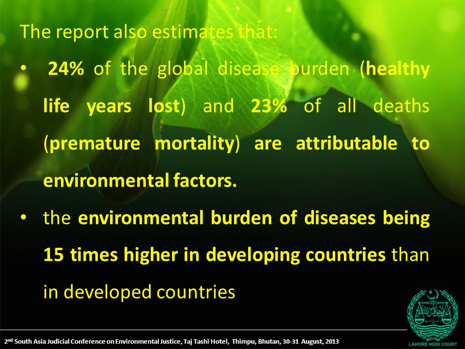 The report also estimates that: 24% of the global disease burden (healthy life years lost) and 23% of all deaths (premature mortality) are attributable to environmental factors.