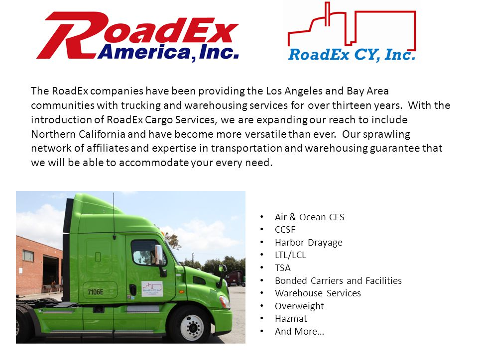 The RoadEx companies have been providing the Los Angeles and Bay Area communities with trucking and warehousing services for over thirteen years.