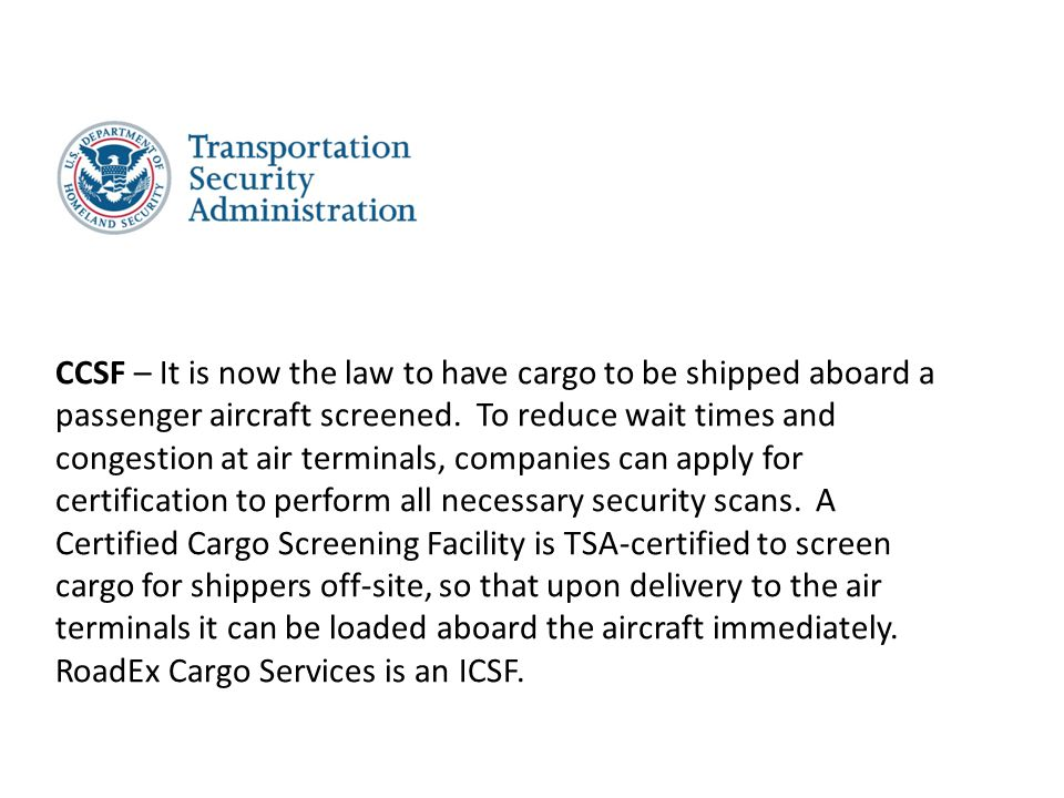 CCSF – It is now the law to have cargo to be shipped aboard a passenger aircraft screened.