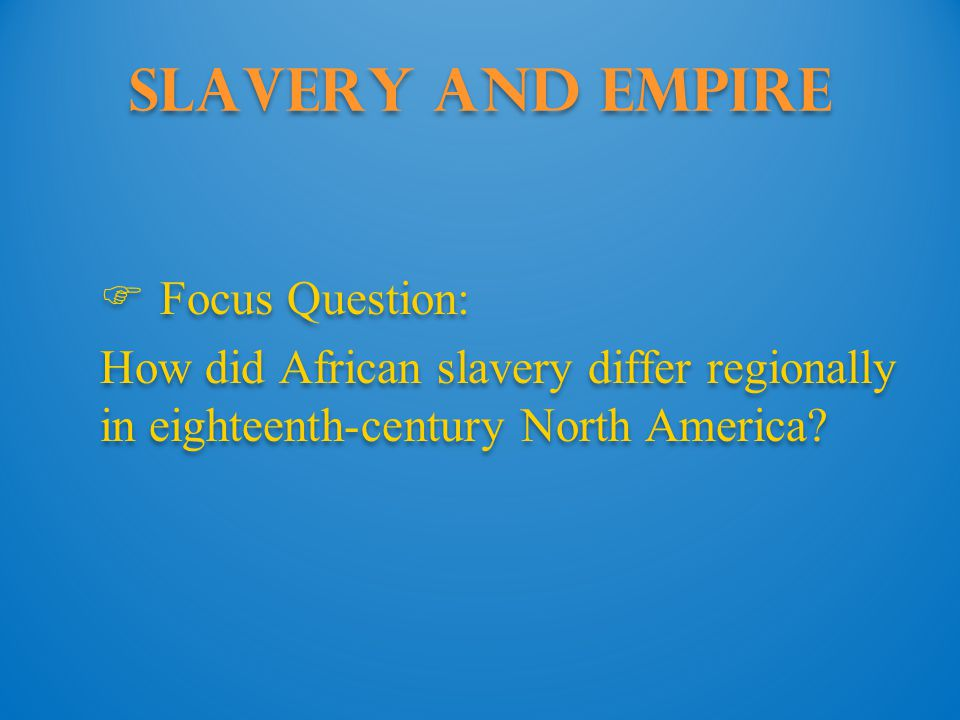 Slavery and Empire: Georgia and the north The Georgia Experiment Slavery in the North