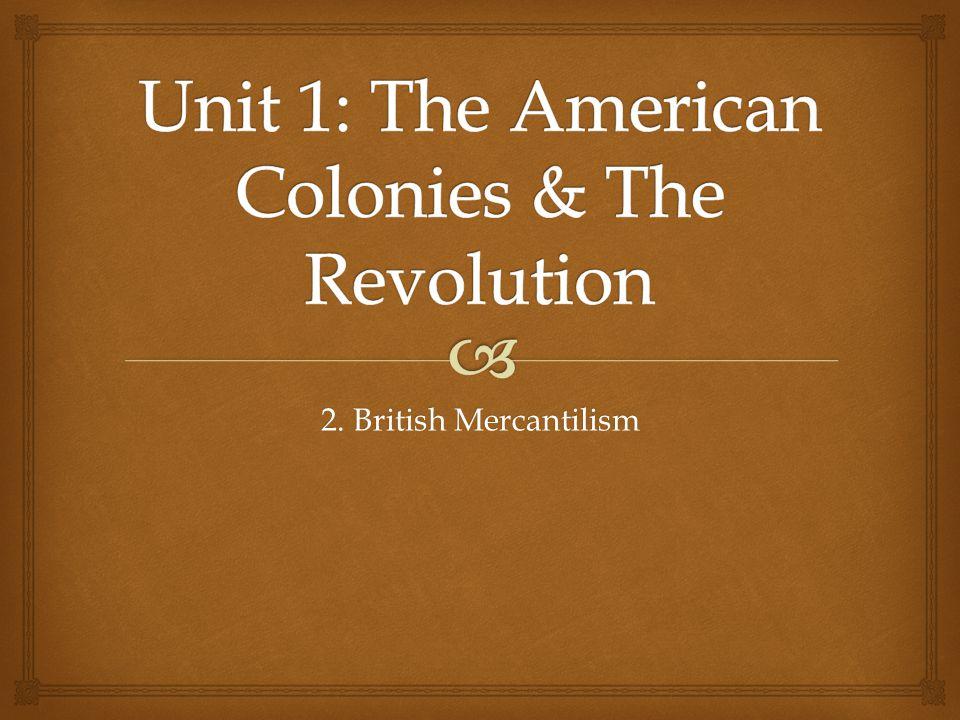 2. British Mercantilism