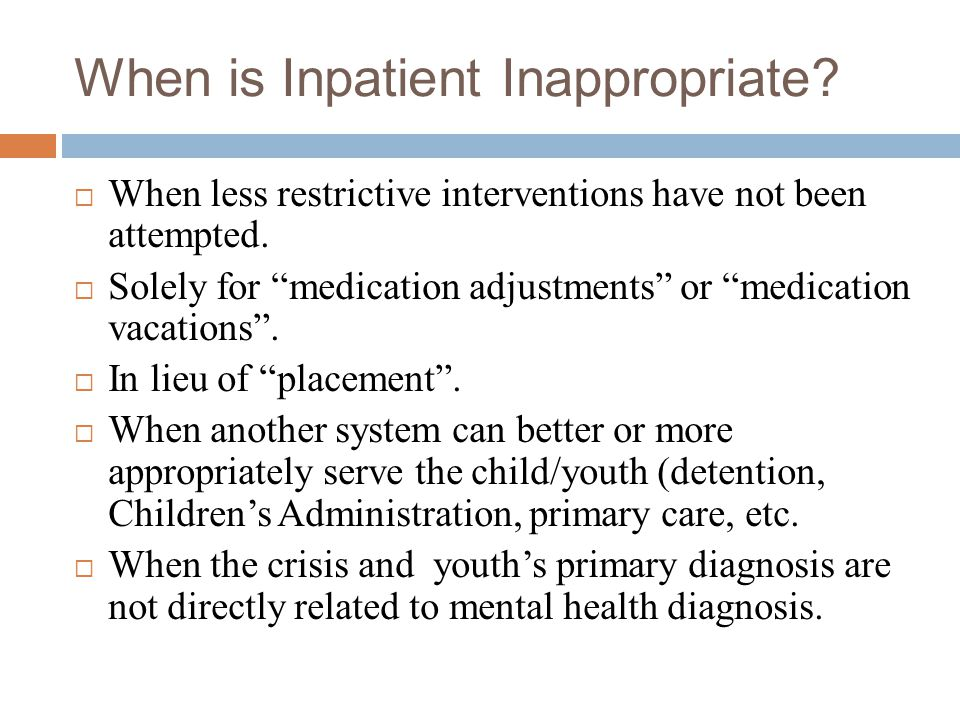 More about Inpatient Services  No child/youth psychiatric inpatient facilities in our region.  ALL child/youth psychiatric inpatient facilities in W