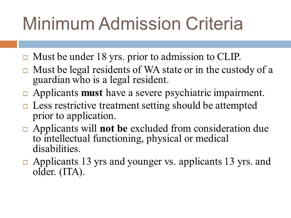 Minimum Admission Criteria  Must be under 18 yrs.