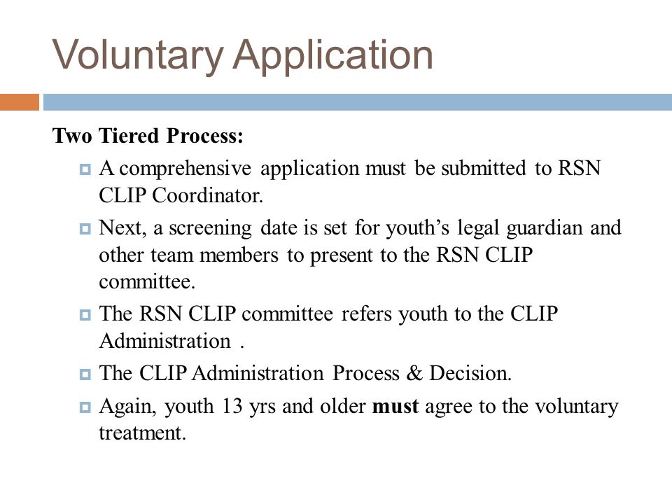 Minimum Admission Criteria  Must be under 18 yrs. prior to admission to CLIP.  Must be legal residents of WA state or in the custody of a guardian w