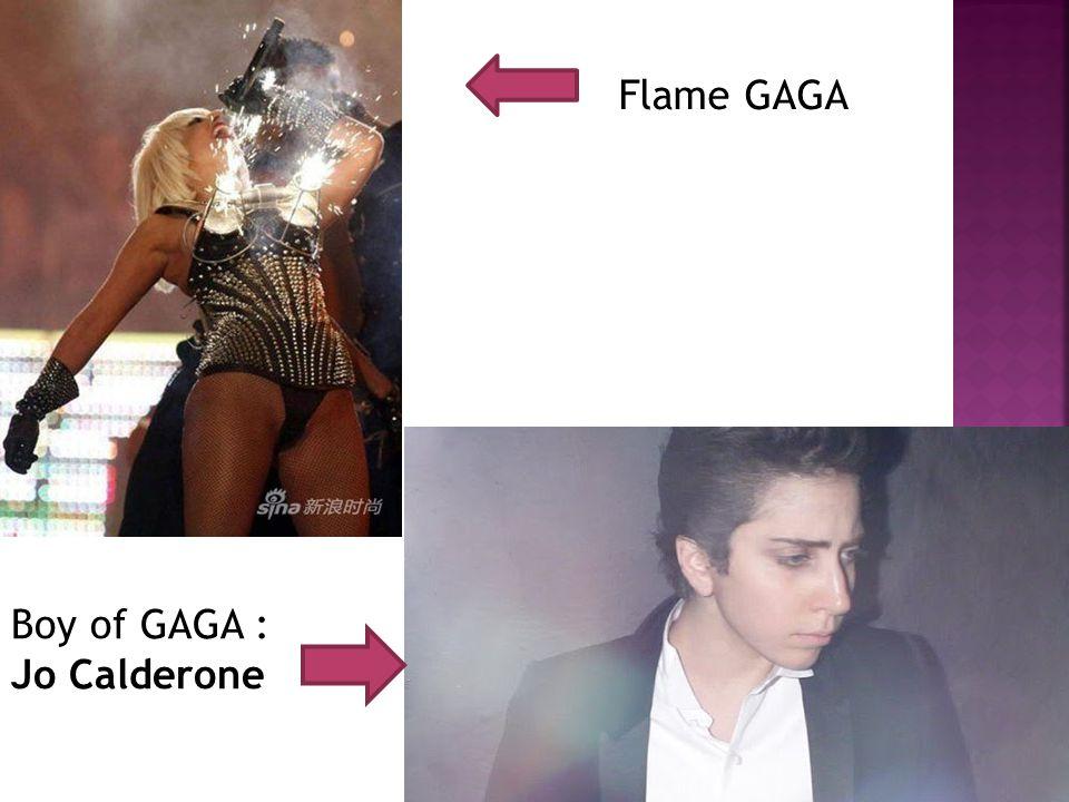 Flame GAGA Boy of GAGA : Jo Calderone
