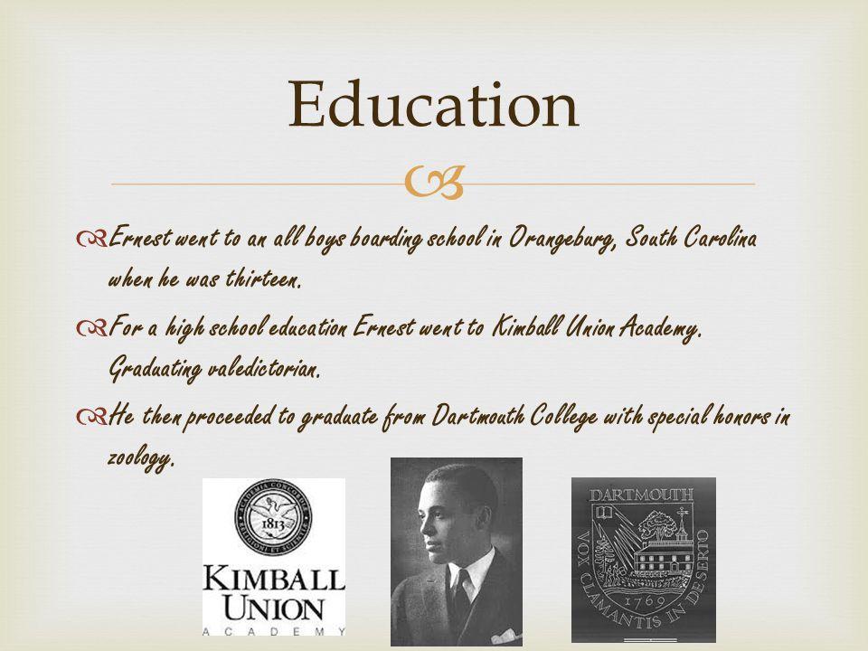  Ernest went to an all boys boarding school in Orangeburg, South Carolina when he was thirteen.