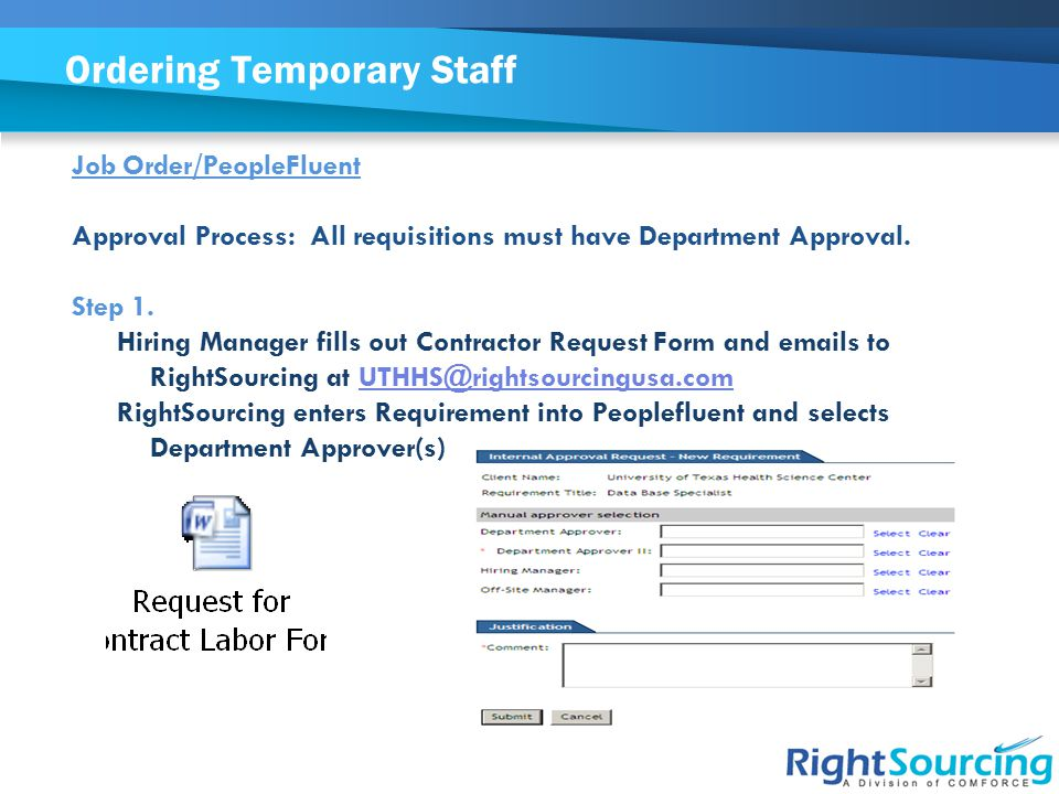 Ordering Temporary Staff (continued) Step 2 Department Approvers receive email notification and approve/reject job requirement.