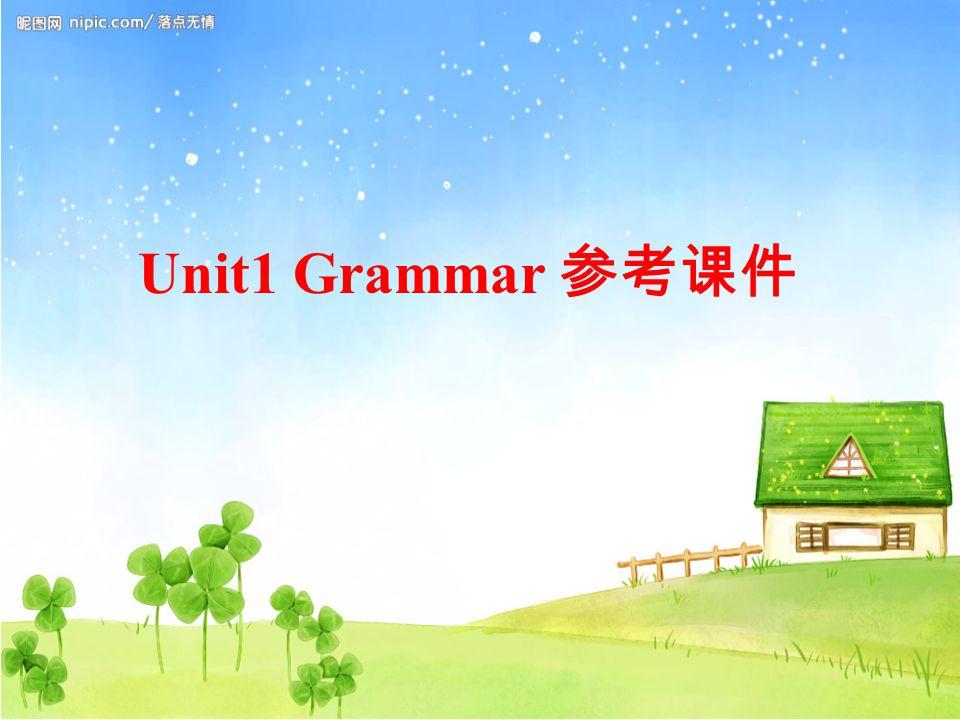 Unit1 Grammar 参考课件