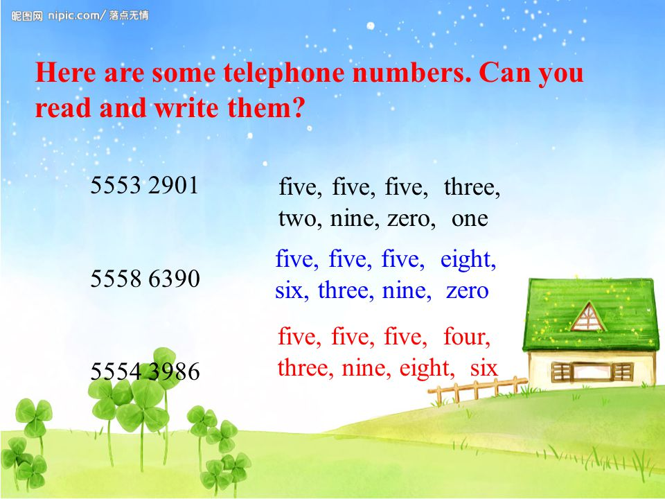 Here are some telephone numbers. Can you read and write them.