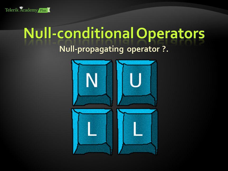 Null-propagating operator .