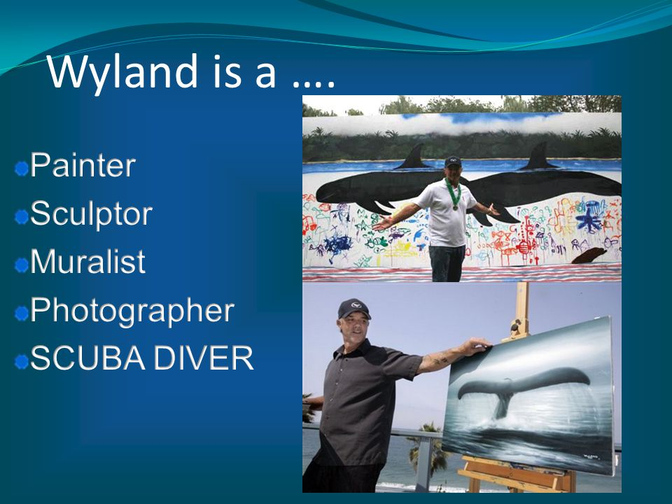 Wyland is a ….