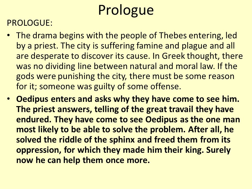 Prologue PROLOGUE: The drama begins with the people of Thebes entering, led by a priest.