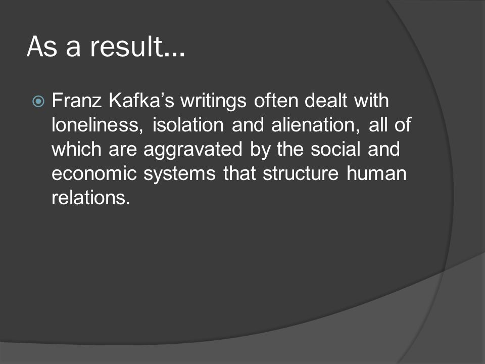 Consider FORM and AUTHOR  Based on your understanding of eponym, defamiliarization, parable, and Kafka's life, create a rough definition of KAFKAESQUE