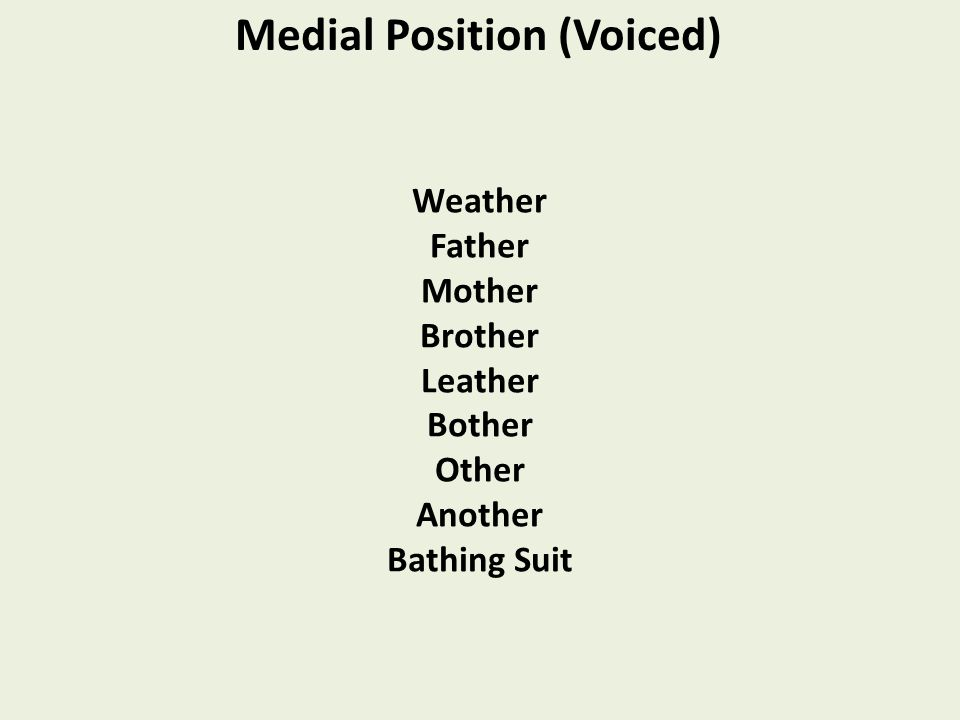 Weather Father Mother Brother Leather Bother Other Another Bathing Suit Medial Position (Voiced)