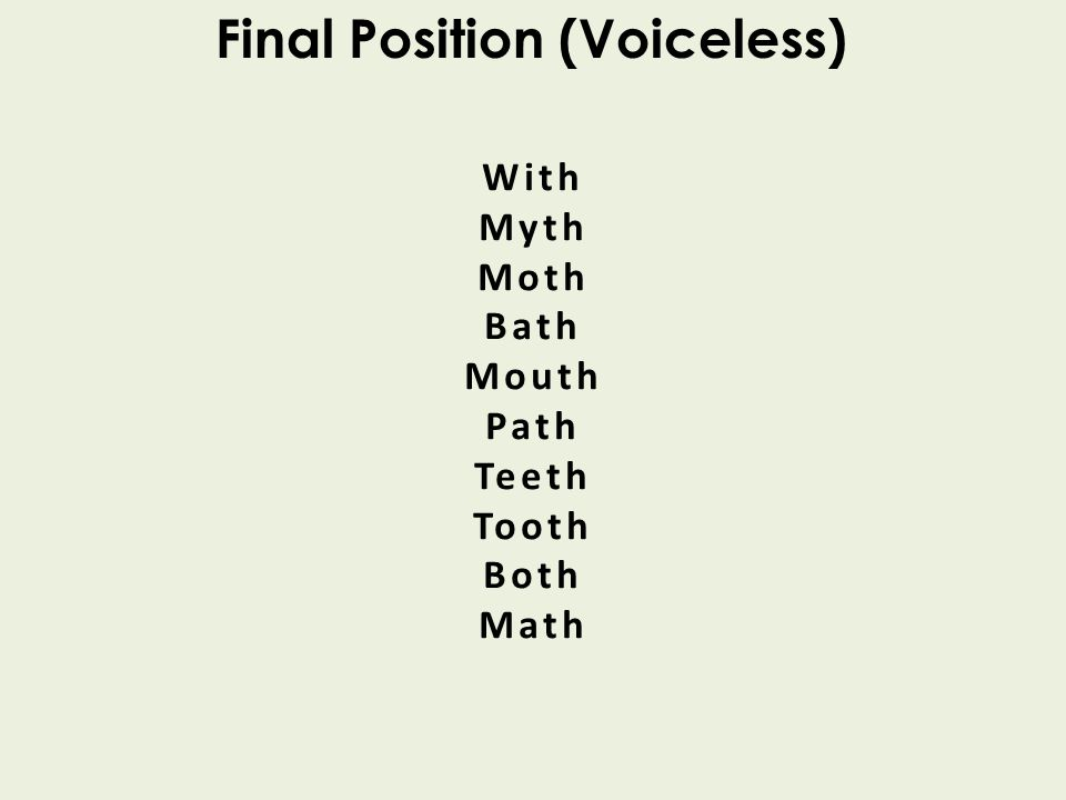 With Myth Moth Bath Mouth Path Teeth Tooth Both Math Final Position (Voiceless)