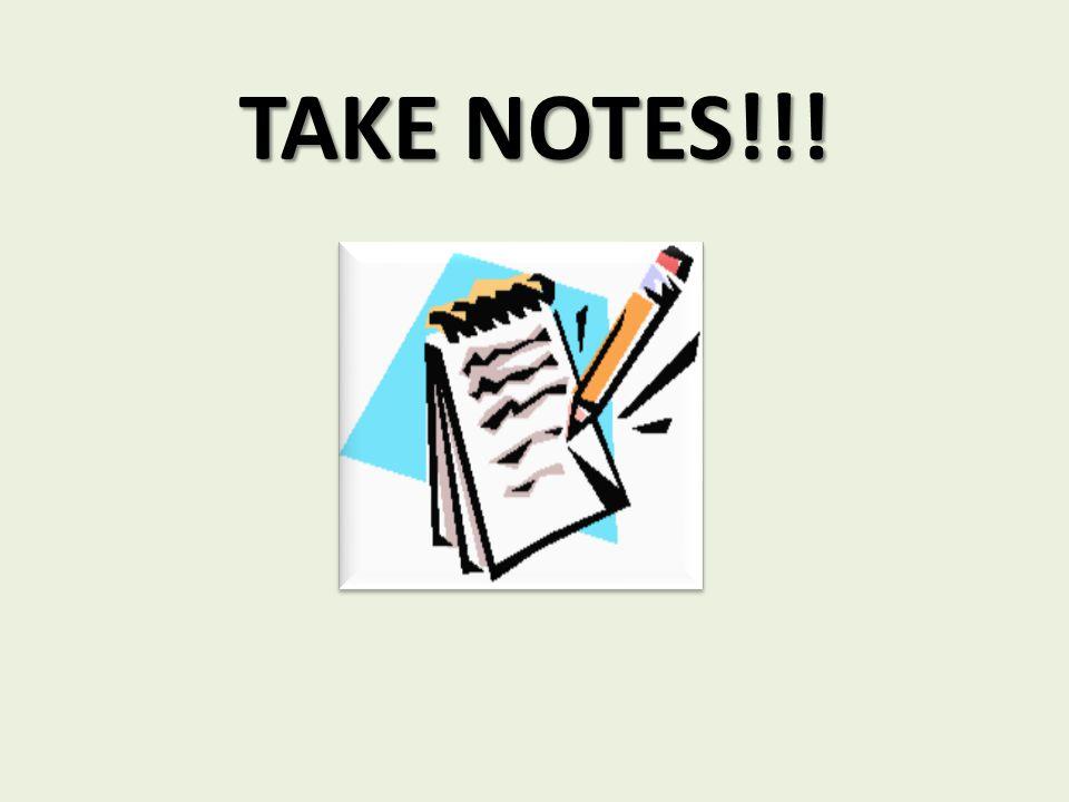 TAKE NOTES!!!