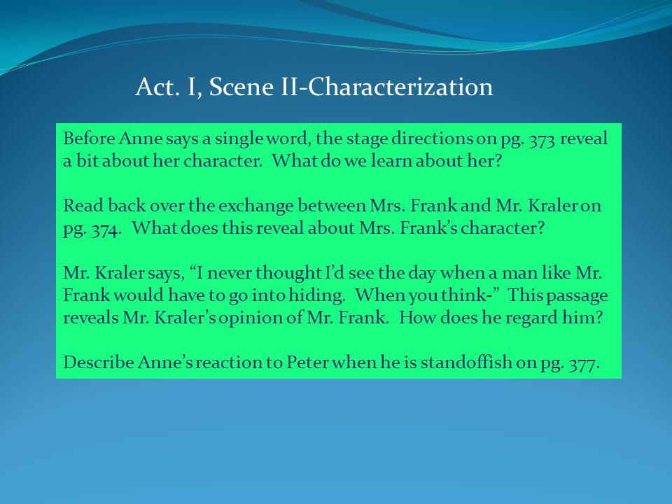 Act. I, Scene II-Characterization Before Anne says a single word, the stage directions on pg.