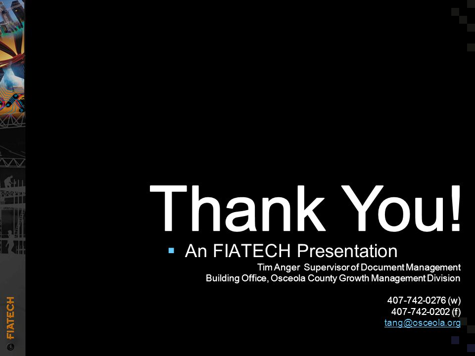  An FIATECH Presentation Tim Anger Supervisor of Document Management Building Office, Osceola County Growth Management Division 407-742-0276 (w) 407-