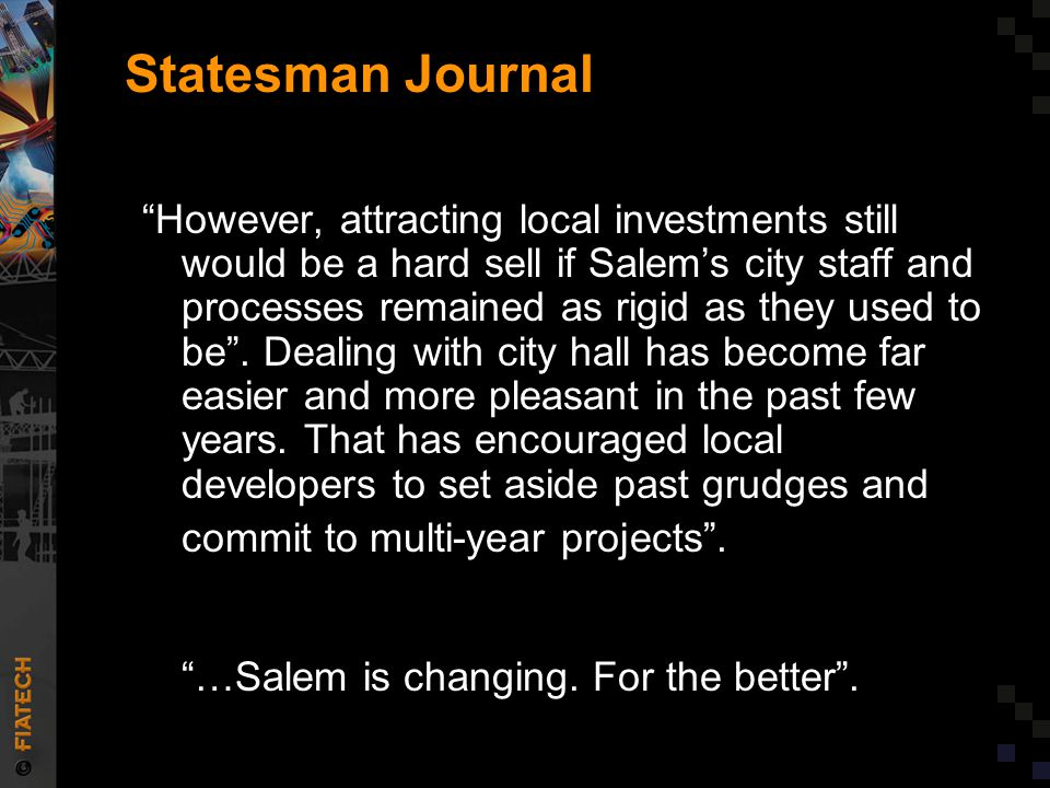 """Statesman Journal """"However, attracting local investments still would be a hard sell if Salem's city staff and processes remained as rigid as they used"""