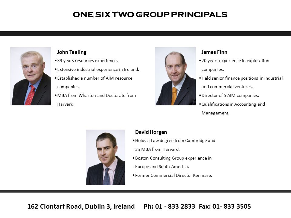 John Teeling 39 years resources experience. Extensive industrial experience in Ireland.