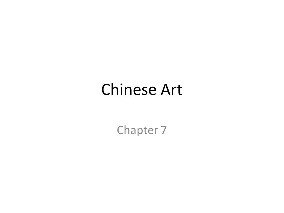 Chinese Art Chapter 7