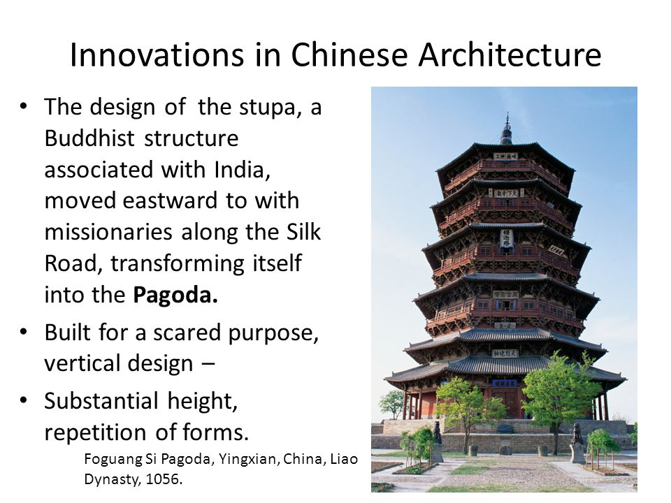 Innovations in Chinese Architecture The design of the stupa, a Buddhist structure associated with India, moved eastward to with missionaries along the