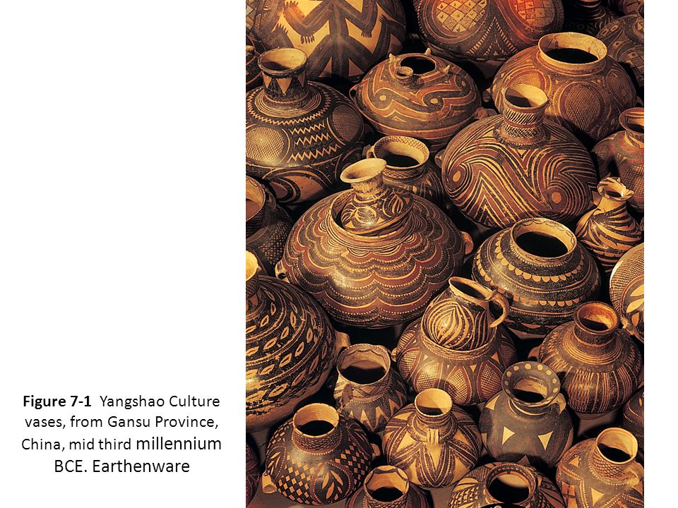 3 Figure 7-1 Yangshao Culture vases, from Gansu Province, China, mid third millennium BCE. Earthenware