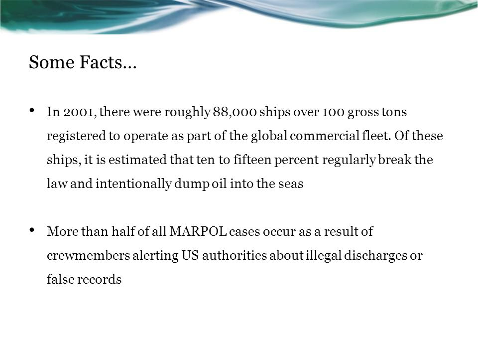 Some Facts… In 2001, there were roughly 88,000 ships over 100 gross tons registered to operate as part of the global commercial fleet. Of these ships,