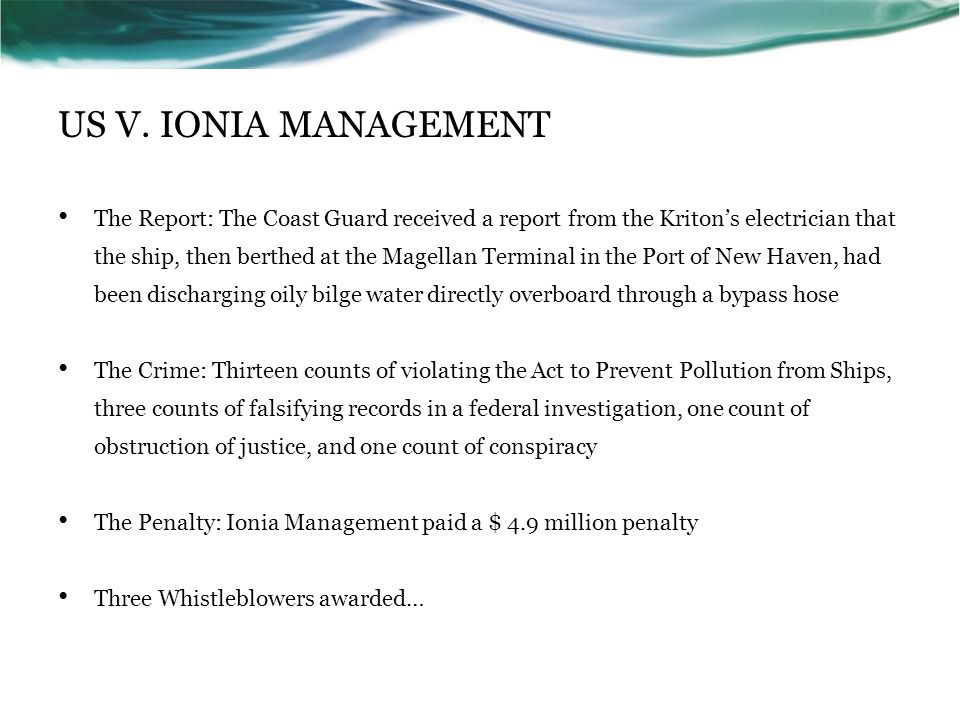 US V. IONIA MANAGEMENT The Report: The Coast Guard received a report from the Kriton's electrician that the ship, then berthed at the Magellan Termina