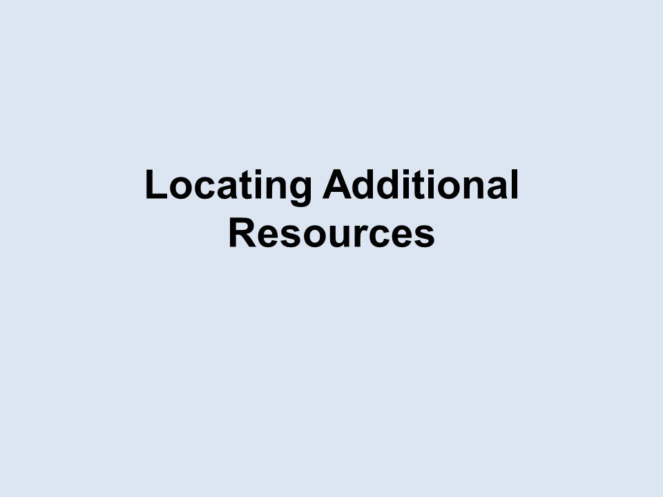 Locating Additional Resources