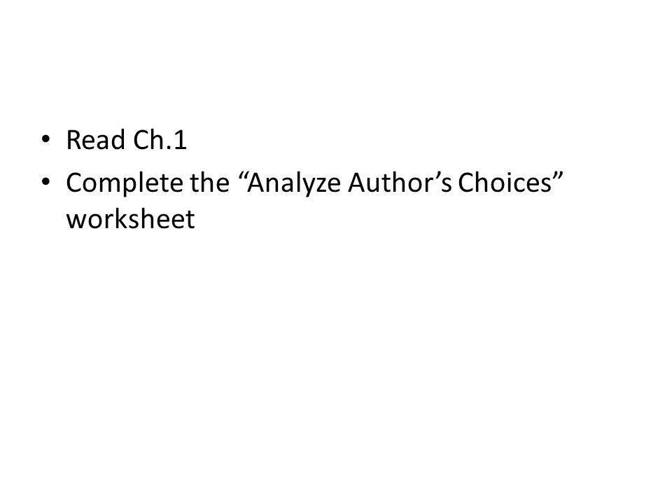 Read Ch.1 Complete the Analyze Author's Choices worksheet