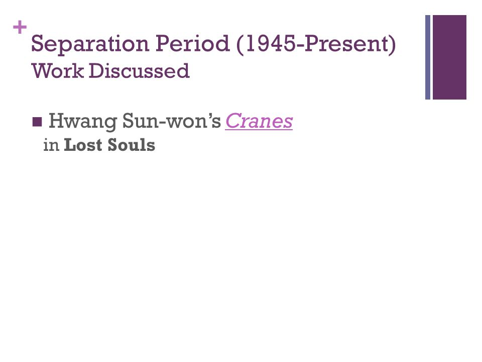 + Separation Period (1945-Present) Work Discussed Hwang Sun-won's Cranes in Lost SoulsCranes