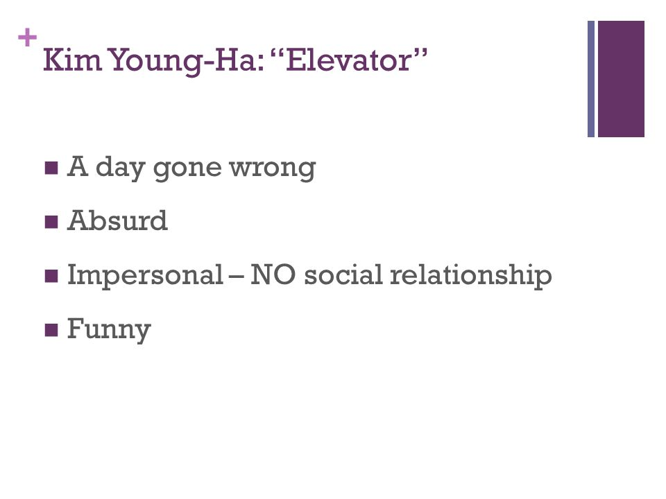 + Kim Young-Ha: Elevator A day gone wrong Absurd Impersonal – NO social relationship Funny