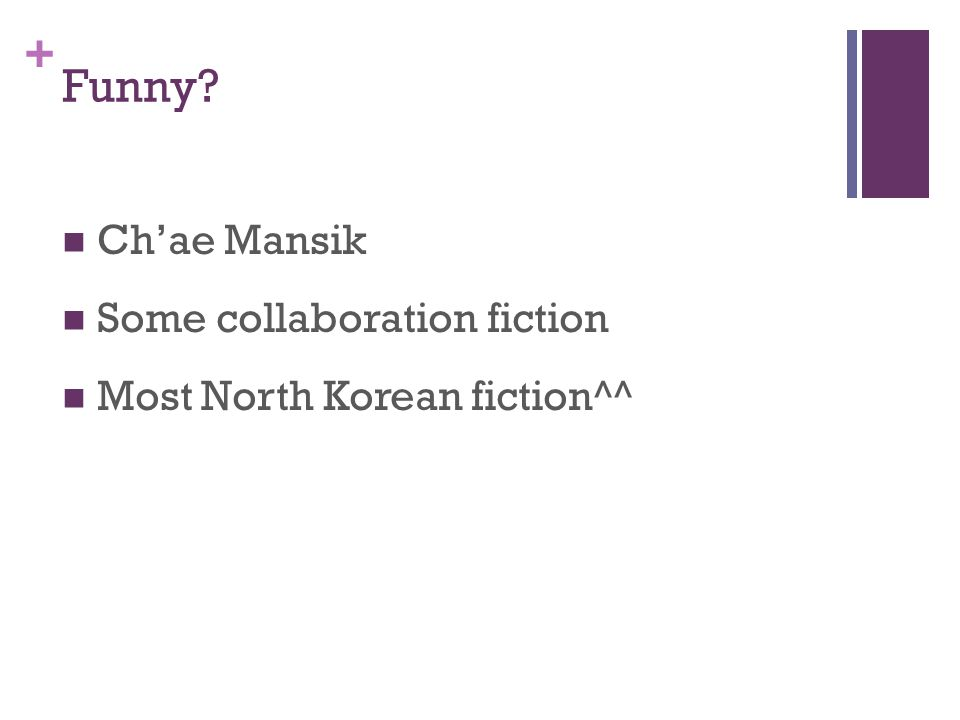 + Funny Ch'ae Mansik Some collaboration fiction Most North Korean fiction^^