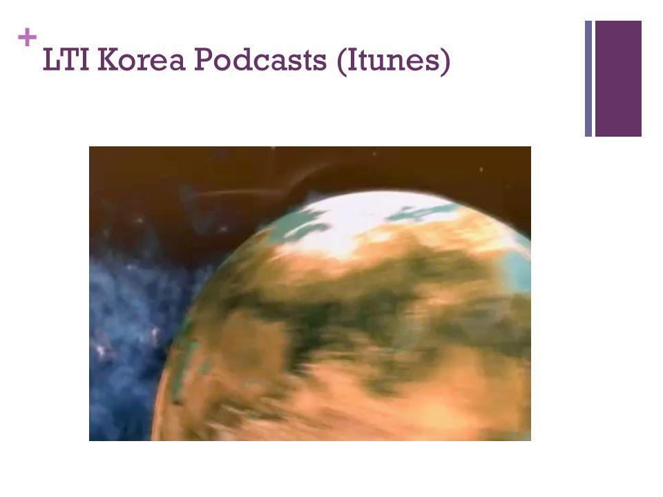 + LTI Korea Podcasts (Itunes)