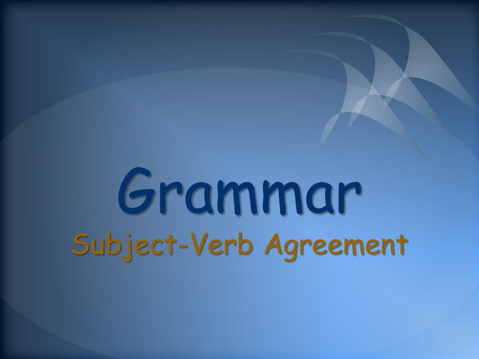 Grammar Subject-Verb Agreement