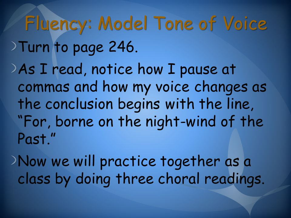 Fluency: Model Tone of Voice Turn to page 246.