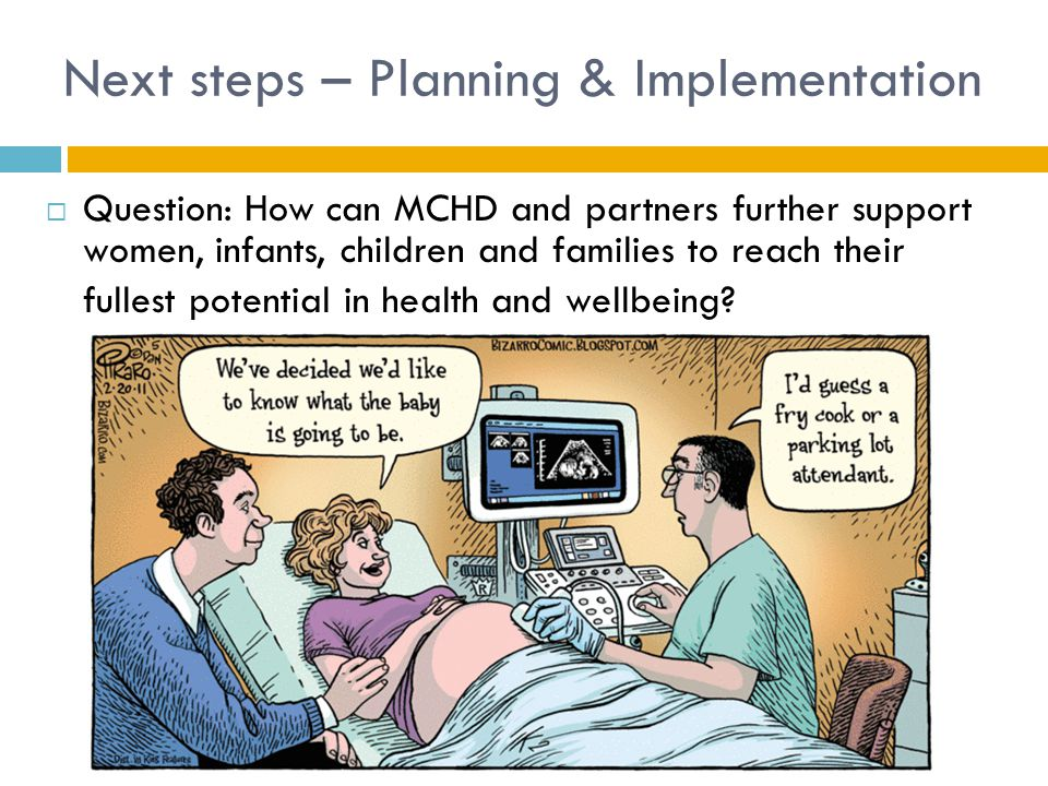 Next steps – Planning & Implementation  Question: How can MCHD and partners further support women, infants, children and families to reach their full