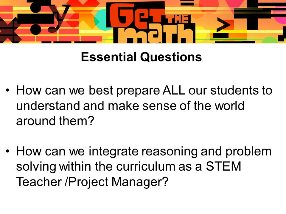 Essential Questions How can we best prepare ALL our students to understand and make sense of the world around them.