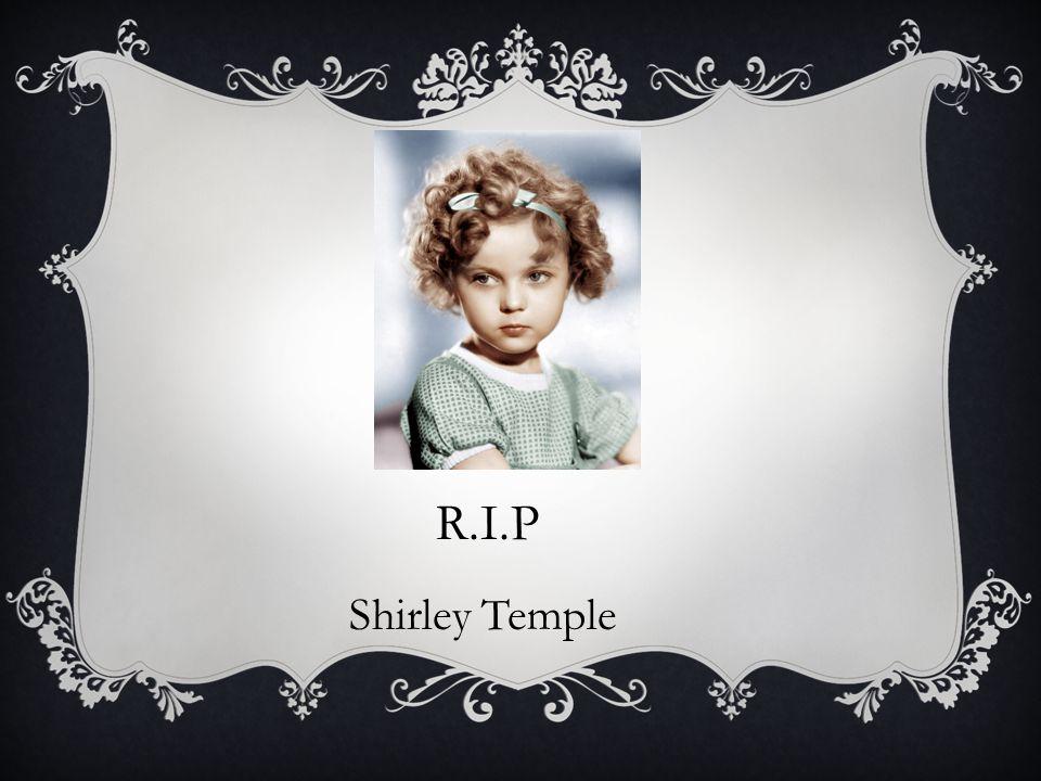 R.I.P Shirley Temple