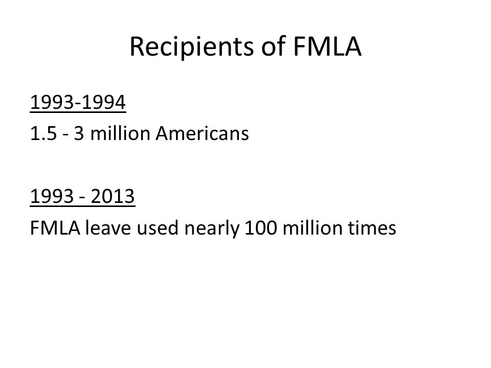 President Clinton's 1 st Legislation To this day, I receive more thanks from citizens for the FMLA than any other single piece of legislation I signed into law. (President Clinton, at a speech in 2013 celebrating the 20 th year anniversary of the FMLA)