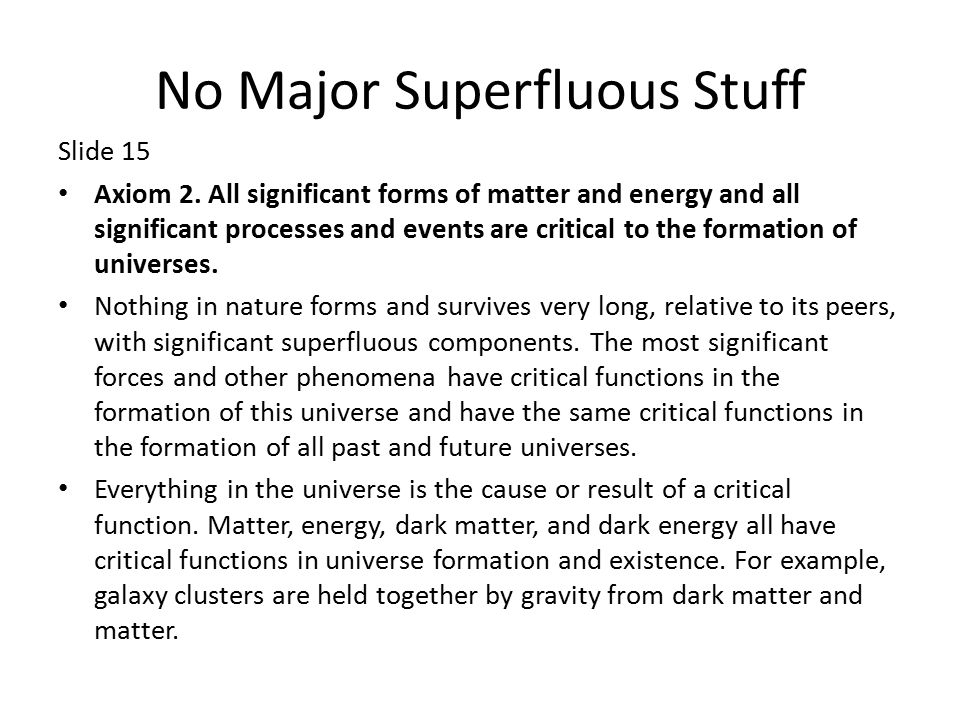 No Major Superfluous Stuff Slide 15 Axiom 2.