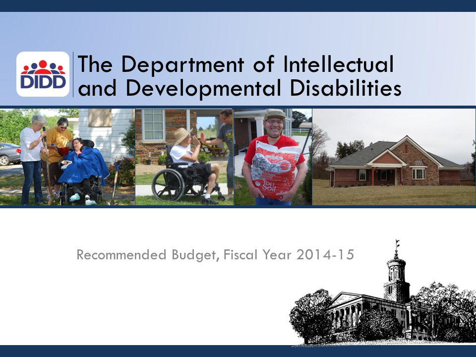 The Department of Intellectual and Developmental Disabilities Recommended Budget, Fiscal Year 2014-15