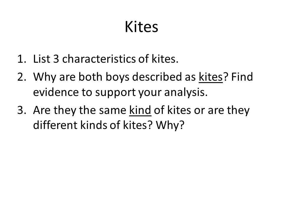 Kites 1.List 3 characteristics of kites.2.Why are both boys described as kites.