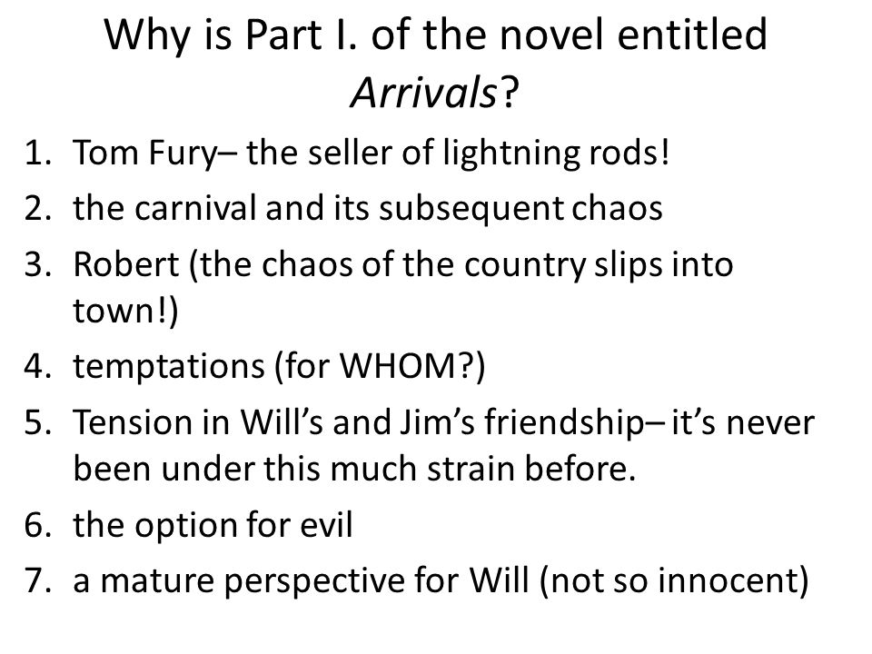 Why is Part I.of the novel entitled Arrivals. 1.Tom Fury– the seller of lightning rods.