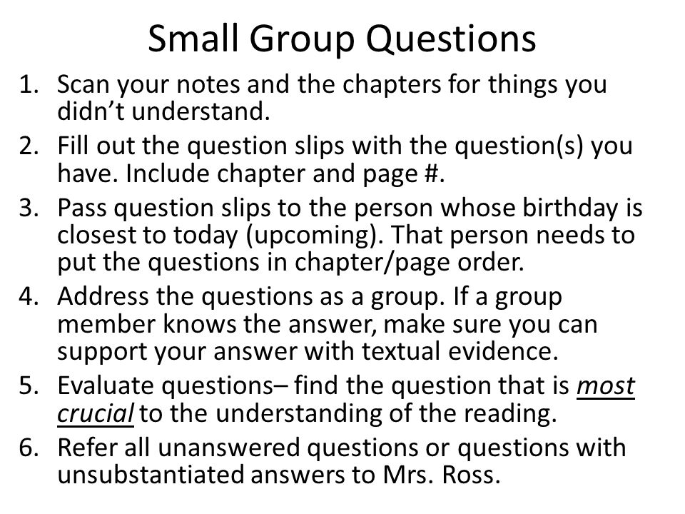Small Group Questions 1.Scan your notes and the chapters for things you didn't understand.